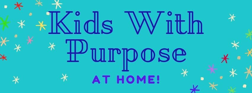 Kids with Purpose - AT HOME