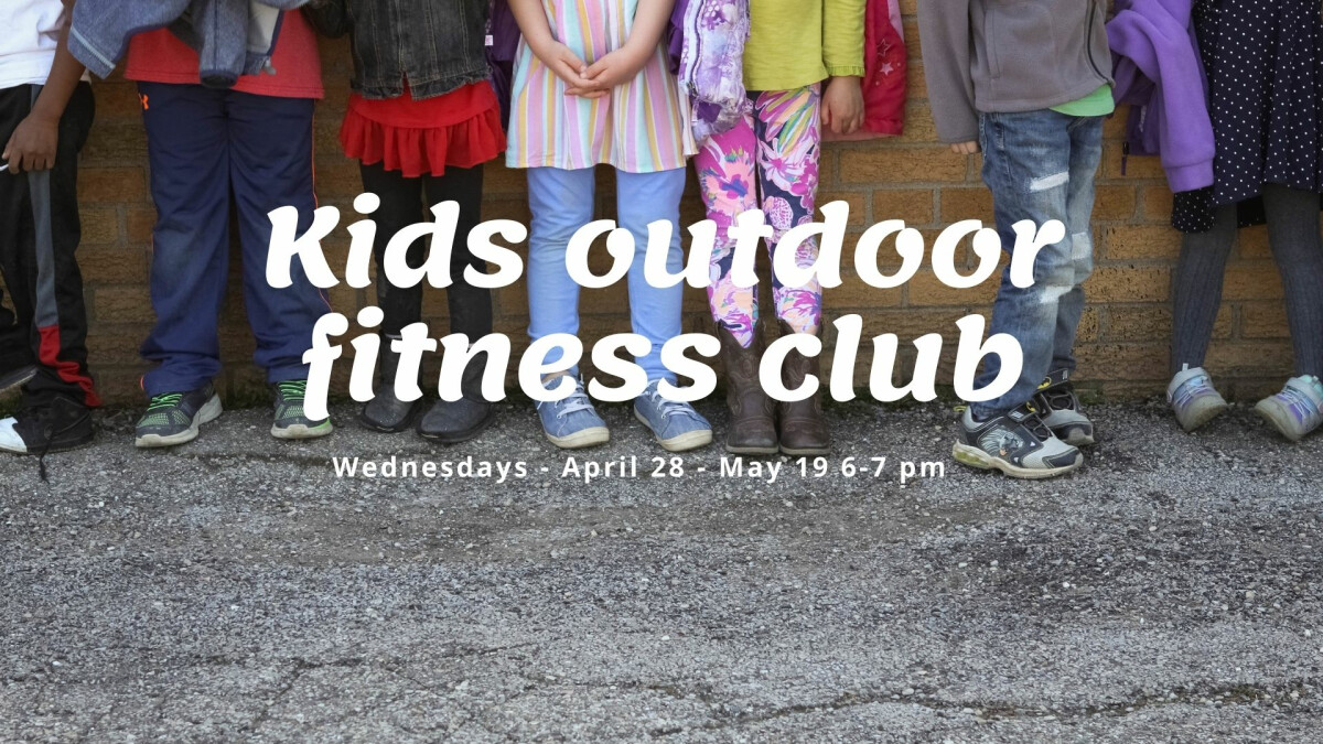 Outdoor fitness club for kids!